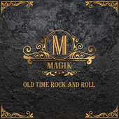 Old Time Rock and Roll by Magik