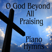 Instrumental Piano Hymns: O God Beyond All Praising de Instrumental Hymn Players