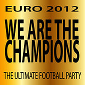 We Are the Champions by Euro 2012