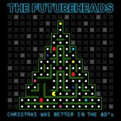 Christmas Was Better In the 80's by The Futureheads