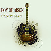 Candy Man (45 Original Songs) von Roy Orbison