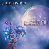 Dream of You (50 Original Songs) by Julie London