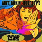 Ain't Talkin' 'bout Love von The Invincible Czars