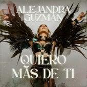 Quiero Más De Ti de Alejandra Guzmán