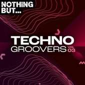 Nothing But... Techno Groovers, Vol. 03 von Various Artists