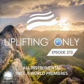 Uplifting Only 372: No-Talking DJ Mix [All Instrumental] (Mar. 2020) [FULL] by Ori Uplift