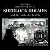 Sherlock Holmes und die Küche des Teufels - Die neuen Abenteuer, Folge 34 (Ungekürzt) von Sir Arthur Conan Doyle