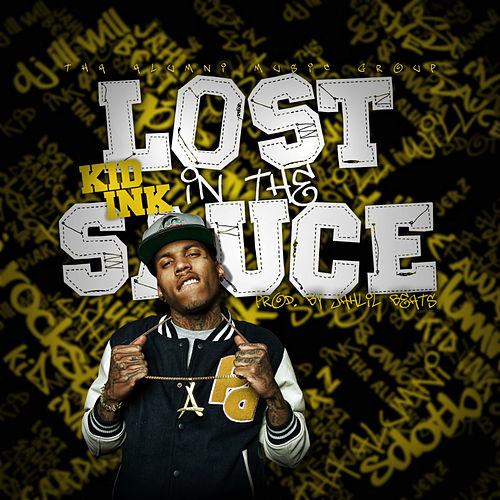 Lost In The Sauce by Kid Ink