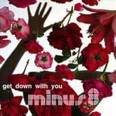 Get Down with You by Minus 8