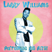 Perfoming His Hits! (Remastered) de Larry Williams