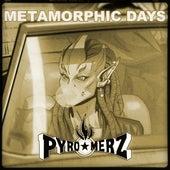 Metamorphic Days von Pyro Merz