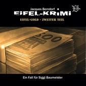 Eifel-Krimi, Folge 5: Eifel-Gold, Teil 2 von Jacques Berndorf