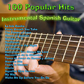 100 Popular Hits: Instrumental Spanish Guitar by Various Artists