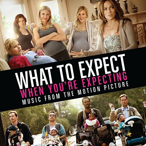 What to Expect When You're Expecting Soundtrack by Various Artists