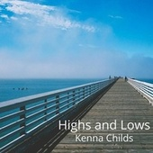 Highs and Lows by Kenna Childs