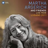 Martha Argerich and Friends Live at the Lugano Festival 2011 von Martha Argerich