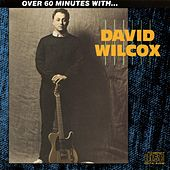 Over 60 Minutes With... by David Wilcox