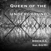 Queen Of The Underground feat.GUMI by Rockaa