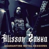 Quarantine Metal Sessions by Alisson Zakka