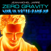 Zero Gravity (Live In Notre-Dame VR) von Jean-Michel Jarre