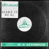 Make It Real by Ultrasoul