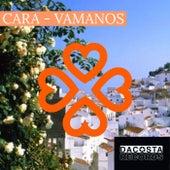 Vamanos by Cara