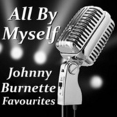 All By Myself Johnny Burnette Favourites by Johnny Burnette