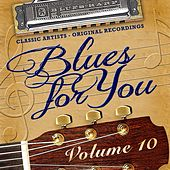 Blues for You, Volume Ten by Various Artists