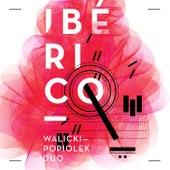 Ibérico by Walicki-Popiolek Duo