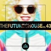 The Future Is House, Vol. 43 fra Various Artists