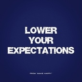 Lower Your Expectations (From Make Happy) by Dolphin Smiling