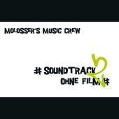 Soundtrack ohne Film 2 von Molosser's Music Cew