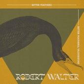 Better Feathers / Bloodstar de Robert Walter