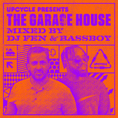 UpCycle presents The Garage House (DJ Mix) by DJ Fen
