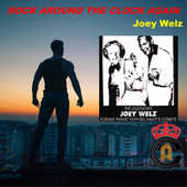 Rock Around the Clock Again (Live) by Joey Welz