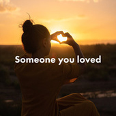 Someone you loved by Various Artists