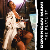 Dominican Mami: The Playlist by DaniLeigh