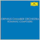 Orpheus Chamber Orchestra - Romantic Composers by Orpheus Chamber Orchestra
