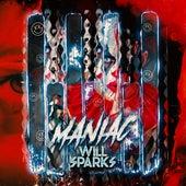 Maniac by Will Sparks