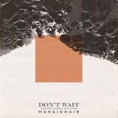 Don't Wait (Acoustic Golden Hour Edit) by Mansionair