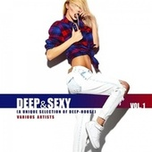 Deep & Sexy (A Unique Selection of Deep-House), Vol. 1 by Various Artists