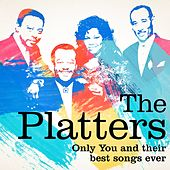 The Platters : Only You and Their Best Songs Ever de The Platters
