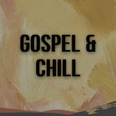 Gospel & Chill de Various Artists