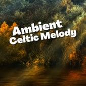 Ambient Celtic Melody von Celtic Music