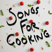 Songs For Cooking by Various Artists