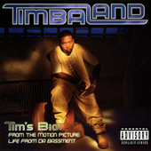 Tim's Bio: From The Motion Picture - Life From Da Bassment by Timbaland