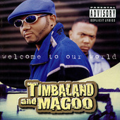 Welcome To Our World by Timbaland