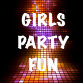 Girls Party Fun by Various Artists