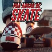 Pra andar de skate de Various Artists