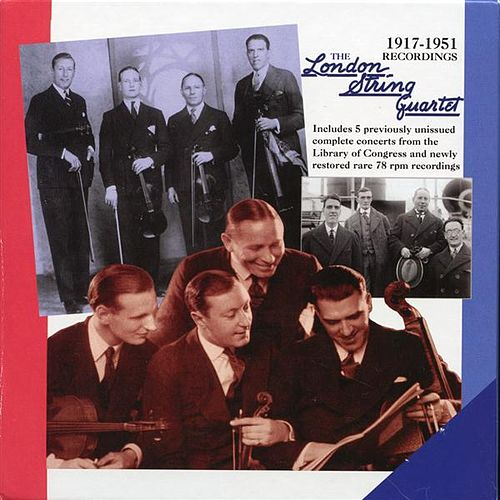 The London String Quartet: 1917-1951 Recordings by Various Artists